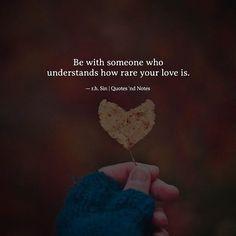 Be with someone who understands how rare your love is.  r.h. Sin via (http://ift.tt/2kJqRm4)