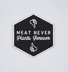Meat Never, Plants Forever Iron-On Patch