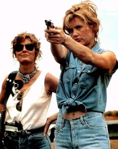 Thelma and Louise (My BFF and I call ourselves T&L)  We are like these two in MANY ways!