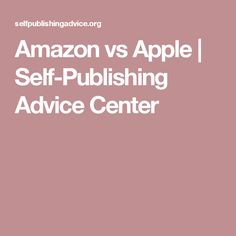Amazon vs Apple   Self-Publishing Advice Center