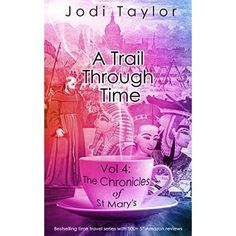 A Trail Through Time (The Chronicles of St. Mary's #4) by Jodi Taylor