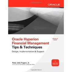 Oracle Hyperion Financial Management Tips And Techniques: Design, Implementation & Support (Oracle Press) (Paperback)  http://www.picter.org/?p=0071770445
