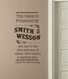 This House is Protected by Smith & Wesson vinyl decal #sureshot #righttobeararms