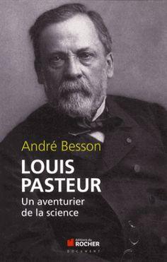 Louis Pasteur : un aventurier de la science / André Besson, Monaco : Éd. du Rocher, 2013 BU LILLE 1, Cote 570.92 BES  http://catalogue.univ-lille1.fr/F/?func=find-b&find_code=SYS&adjacent=N&local_base=LIL01&request=000623255