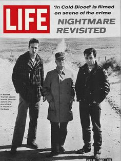 """1967 May 12 LIFE Magazine - Truman Capote - In Cold Blood Cover - Truman Capote stands between actors who play killers in movie of his book. """"In Cold Blood"""" is filmed on scene of the crime - nightmare revisited in Holcomb, Kansas...."""