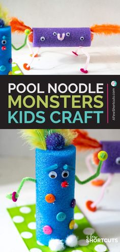 Pool Noodle Monsters Kids Craft - A Few Shortcuts - Looking for some rainy day fun to keep the kids busy? Check out this simple Pool Noodle Monsters Ki - Kinder Valentines, Valentine Crafts For Kids, Summer Crafts For Kids, Crafts For Kids To Make, Crafts For Girls, Boy Diy Crafts, Diy Crafts For Kids Easy, Paper Crafts, Crafts For Seniors