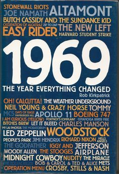 1969, the year everything changed. The end of a era