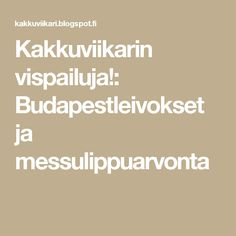 Kakkuviikarin vispailuja!: Budapestleivokset ja messulippuarvonta