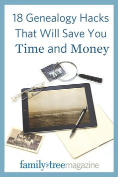 These 18 genealogy lifehacks will save you time and money researching your family tree! | http://FamilyTreeMagazine.com