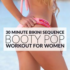 Booty Pop Workout | Bikini Body Sequence