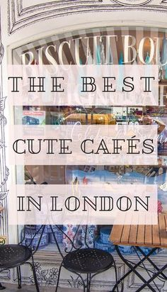 The best of cute cafés in London, England: coffee and sweet shops you won't want to miss in the UK's capital.