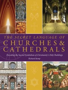 "The secret language of churches and cathedrals by  Richard Stemp 2010 Study after purchased in 2013, together with the documentary ""Churches: how to read them"" by Richard Taylor."