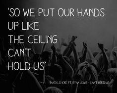 celing cant hold us~macklemore ft. ryan lewis