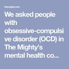 """We asked people with obsessive-compulsive disorder (OCD) in The Mighty's mental health community to share a picture of what OCD """"really"""" looks like. Obsessive Compulsive Disorder Ocd, Disorders, Mental Health, Pictures, Community, People, Photos, Photo Illustration, Mental Illness"""