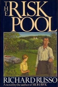 Fiction Book Review: The Risk Pool by Richard Russo, Author Random House (NY) $19.95 (479p) ISBN 978-0-394-56527-9