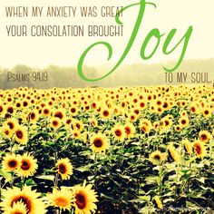 Whatever you are anxious about, He knows. He cares. And, yes He brings Joy!