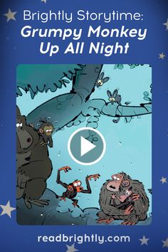 Read along with GRUMPY MONKEY UP ALL NIGHT, a cute and funny story about a prickly primate determined to stay up all night.