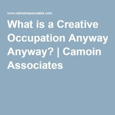 What is a Creative Occupation Anyway?   Camoin Associates