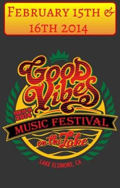 Lk Elsinore, CA The first annual Good Vibes Music Festival on the Lake brings Roots, Rock, Hip Hop, and Reggae music to one stage. The first of its kind in Lake Elsinore, this Music Festival hopes to promote unit… Click flyer for more >>