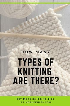 In this knitting tutorial, you'll learn how many types of knitting there are and what are the basic stitches. Become a better knitter with every stitch at NobleKnits.com. Knitting Basics, Knitting For Beginners, Free Knitting, Knitting Projects, Crochet Stitches, Knit Crochet, Learn How To Knit, Easy Projects, To My Daughter