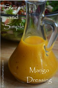 The Tasty Alternative: Sweet and Simple Mango Dressing with Three Delicious Salad Ideas
