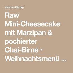 Raw Mini-Cheesecake mit Marzipan & pochierter Chai-Birne • Weihnachtsmenü 2016 · Eat this! Vegan Food & Lifestyle