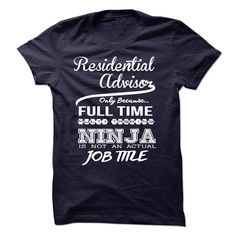 Residential Advisor only because full time multitasking T-Shirts, Hoodies. ADD…