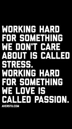 150 Top Self Love Quotes To Always Remember (Part - The Ultimate Inspirational Life Quotes Passion Quotes, Life Quotes Love, Inspiring Quotes About Life, Wisdom Quotes, True Quotes, Great Quotes, Quotes To Live By, Quotes About Work Stress, Inspirational Quotes About Work