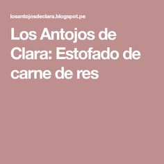 Los Antojos de Clara: Estofado de carne de res Crock Pot, Recipes, Cook
