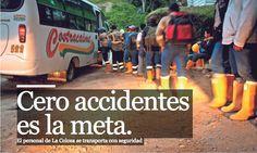 El primer valor para AngloGold Ashanti Colombia AGAC es la seguridad; por ello, al comenzar la operación del proyecto exploratorio La Colosa, el Área de Seguridad Industrial y Salud Ocupacional (SISO) inspecciona detalladamente cada uno de los vehículos que prestan sus servicios a la empresa.