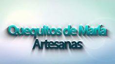Quequitos de María Artesanas - YouTube