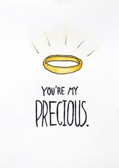 Lord Of The Rings Valentine! ------------------------------------------- Come grab an official One Ring in 24k gold-plated, sterling silver or 10k-22k solid gold! http://myprecious.us/onering My Precious Fantasy Webshop