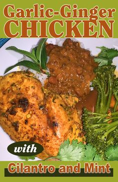 """Both the marinade and the cooking method have a huge payoff resulting in charred, slightly spicy, really juicy chicken that is equally wonderful by itself. Add a pan sauce and now you're in """"amazing"""" territory. Garlic Ginger Chicken, Cilantro, I Foods, Spicy, Beverages, Mint, Cooking, Amazing, Peppermint"""