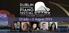 Dublin Piano Festival, 25th July - 2nd August 2015, http://www.pianofestival.ie/