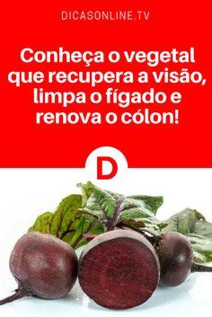 Benefícios da beterraba | Conheça O Vegetal Que Recupera A Visão, Limpa O Fígado E Renova O Cólon!