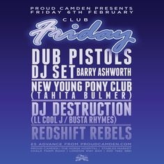 Club Friday at Proud Camden, The Horse Hospital, The Stables Market, Chalk Farm Rd, Camden Town, London, NW1 8AH, UK on Feb 06, 2015 to Feb 07, 2015 at 8:00pm to 12:00am.  Dub Pistols - Barry Ashworth (Dj Set)  New Young Pony Club (Tahita Bulmer) (Dj Set)  Dj Destruction (Ll Cool J / Busta Rhymes)  Redshift Rebels Djs  We'll also have El Conchitas taking over the stables and an earlier live session curated by Hot Vox.  £5 advance.  Category: Nightlife  Price: Advance £4