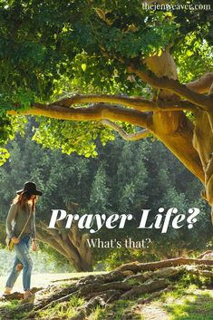 What in the world is a prayer life? Simple steps on how to grow your relationship with Jesus.