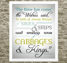 11x14 Modern Typography Quote - Cabbages and Kings Kitchen Art - The Walrus and the Carpenter- Lewis Carroll - Poetry Art. $35.00, via Etsy.