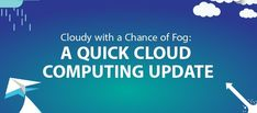"""A little over 10 years ago, cloud computing started life as a buzzword for server virtualization. Back then, slapping the word """"cloud"""" onto anything that. Fog Computing, Data Processing, Growth Hacking, Use Case, Cloud Based, Growing Your Business, Machine Learning, Budgeting, 10 Years"""