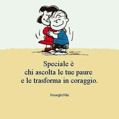 Ascoltare le paure e trasformarla in coraggio special and who listens to your fears and turns them into courage Words Quotes, Love Quotes, Sayings, Lucy Van Pelt, Italian Quotes, Quotes About Everything, Words Worth, Favorite Words, Decir No