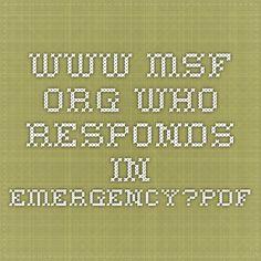 www.msf.org. Who responds in emergency?PDF