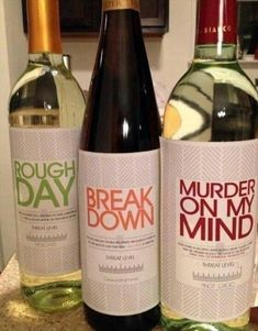 But I think this may just be something women everywhere can appreciate. I bought her three favorite wines and made custom labels. Personalized Wine Labels, Custom Labels, Just In Case, Just For You, Wine Names, Funny Meme Pictures, Funny Quotes, Blah Quotes, Meme Pics
