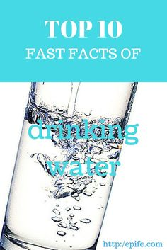 Give a quick read to top 10 fast facts of drinking water. It will not just improve your health conditions but also make you fit and fresh.