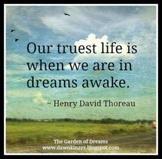 The Garden of Dreams: Meme – Inspirational Quote on Our Truest Life