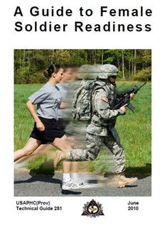 FYI --> USAPHC 281 A Guide to Female Soldier Readiness --> www.armyaprt.com/army-downloads/female-soldier-fitness.html