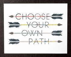 It's your journey...Choose your own path!