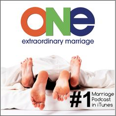 256 - Sex When The Kids Are Home - ONE Extraordinary Marriage Show #Marriage #Podcast