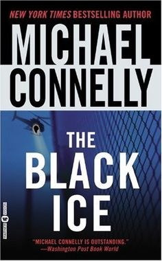 Bestseller books online The Black Ice (Harry Bosch) Michael Connelly  http://www.ebooknetworking.net/books_detail-0446613444.html
