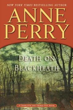"""Read """"Death on Blackheath A Charlotte and Thomas Pitt Novel"""" by Anne Perry available from Rakuten Kobo. NATIONAL BESTSELLER Anne Perry's superb New York Times bestselling novels set in the glorious reign of Victoria are love. Mystery Novels, Mystery Thriller, New Books, Books To Read, Cozy Mysteries, Murder Mysteries, After Life, Fiction Books, So Little Time"""
