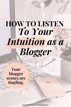 How to listen to your intuition as a blogger. Blogging tips for success.